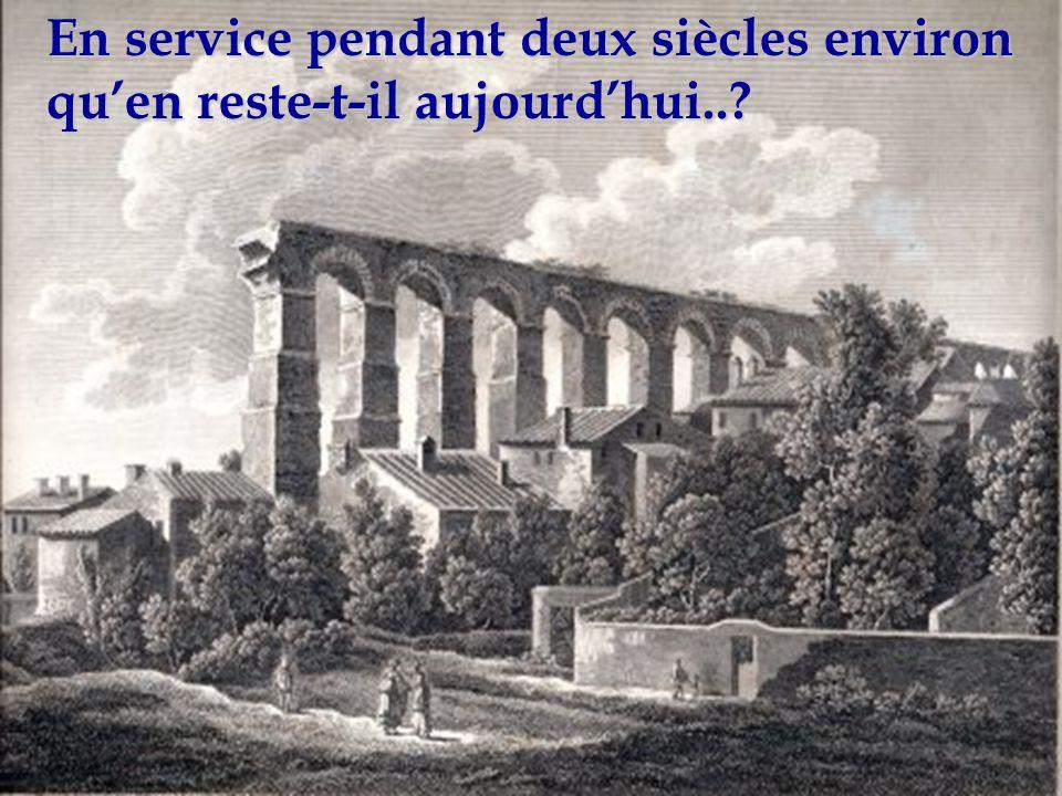 En service pendant deux siècles environ quen reste-t-il aujourdhui..?