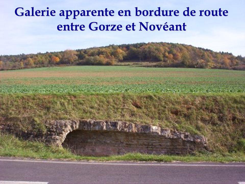 Galerie apparente en bordure de route entre Gorze et Novéant