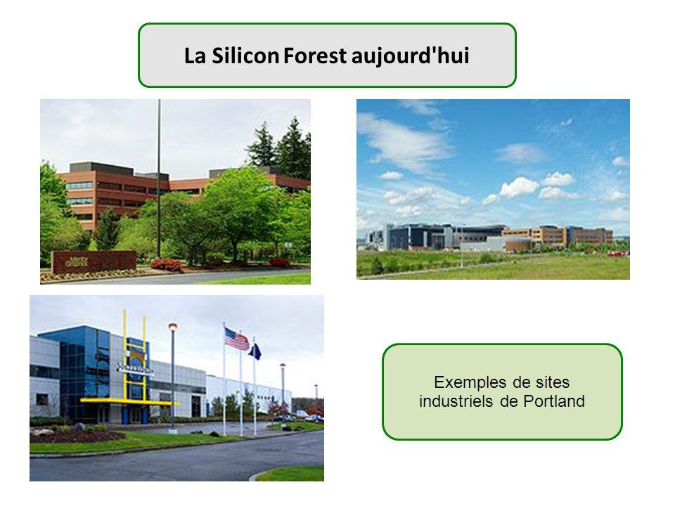 La Silicon Forest aujourd'hui Exemples de sites industriels de Portland