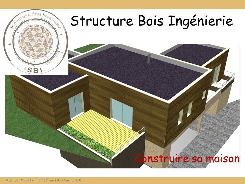Structure Bois Ingénierie Construire sa maison Musique : Paris by night (Titine) Bob Sinclar 2013