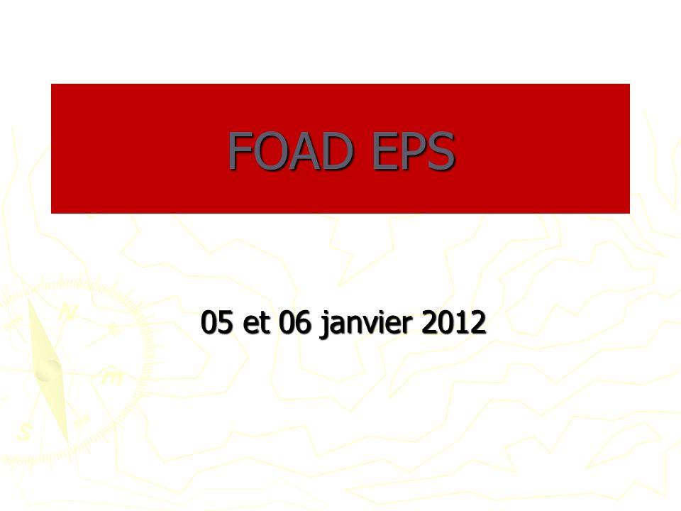 05 et 06 janvier 2012 FOAD EPS