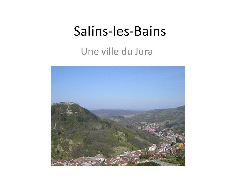 Salins-les-Bains Une ville du Jura