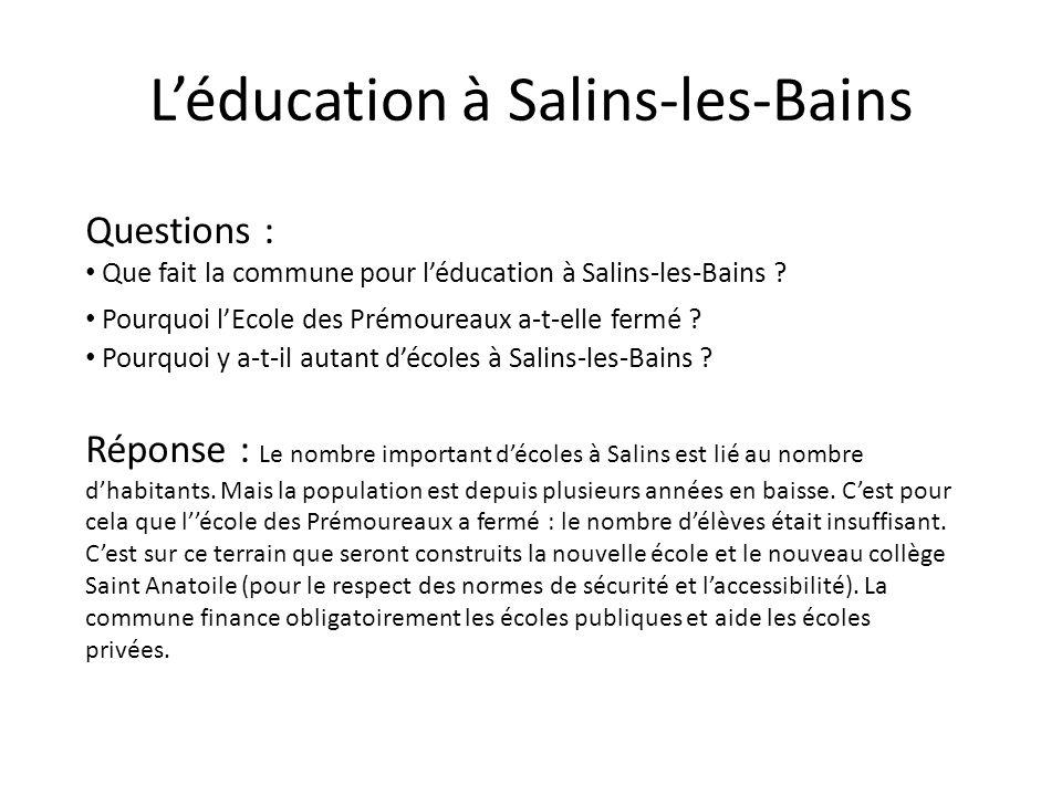 Léducation à Salins-les-Bains Questions : Que fait la commune pour léducation à Salins-les-Bains ? Pourquoi lEcole des Prémoureaux a-t-elle fermé ? Po
