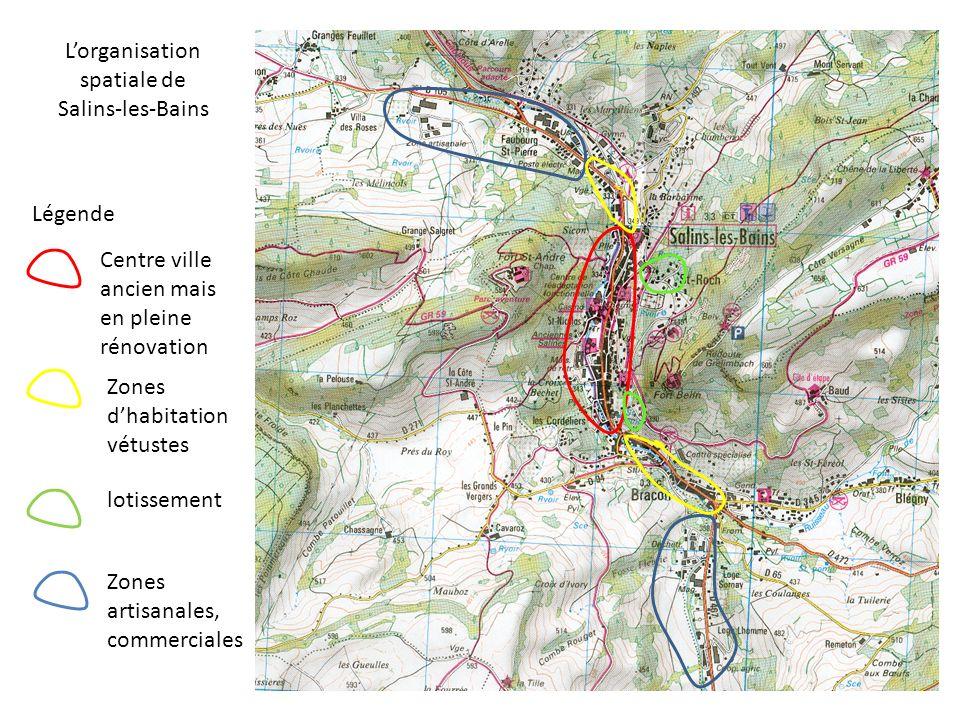 Lorganisation spatiale de Salins-les-Bains Légende Centre ville ancien mais en pleine rénovation Zones dhabitation vétustes lotissement Zones artisana