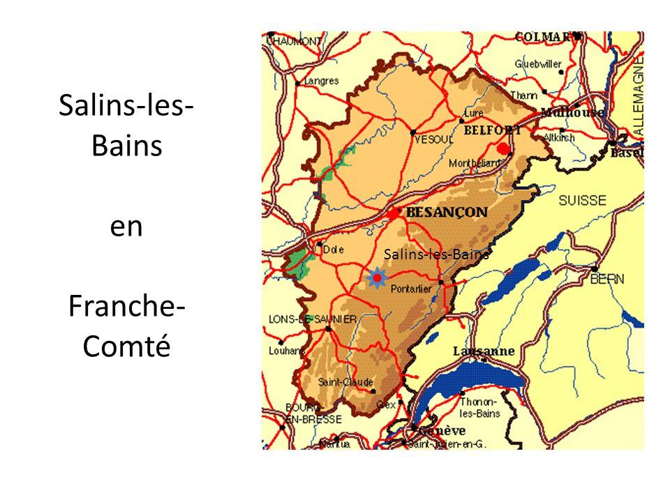 Salins-les- Bains en Franche- Comté Salins-les-Bains