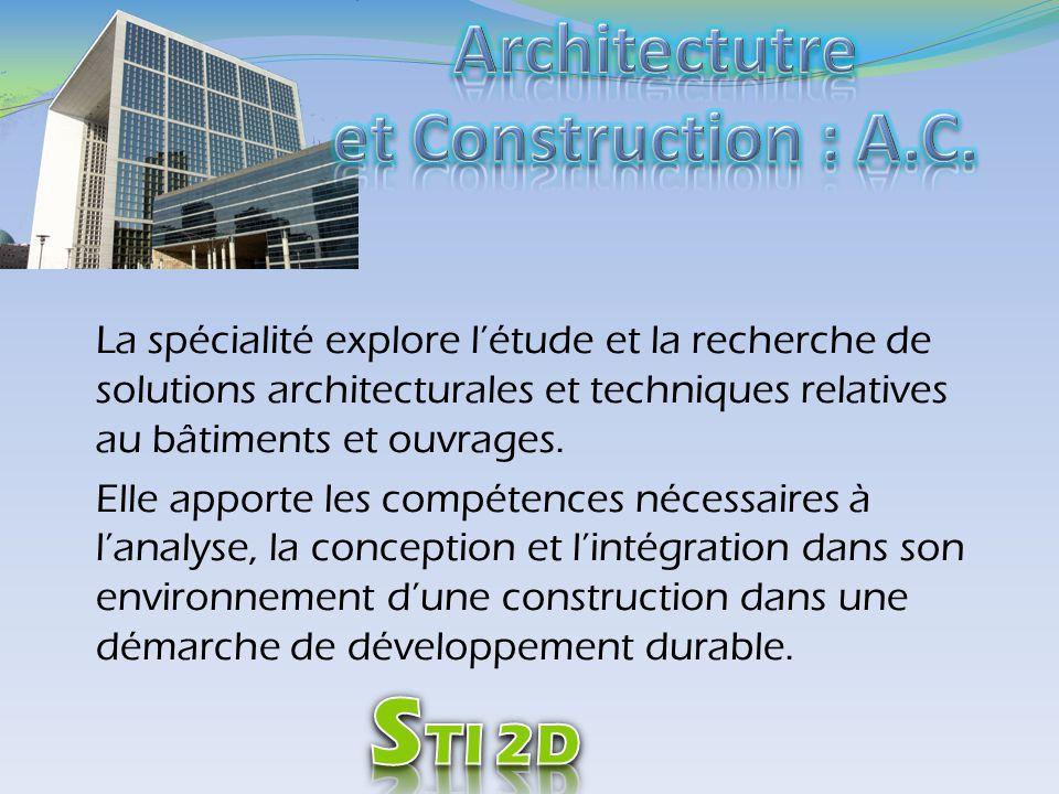 La spécialité explore létude et la recherche de solutions architecturales et techniques relatives au bâtiments et ouvrages. Elle apporte les compétenc