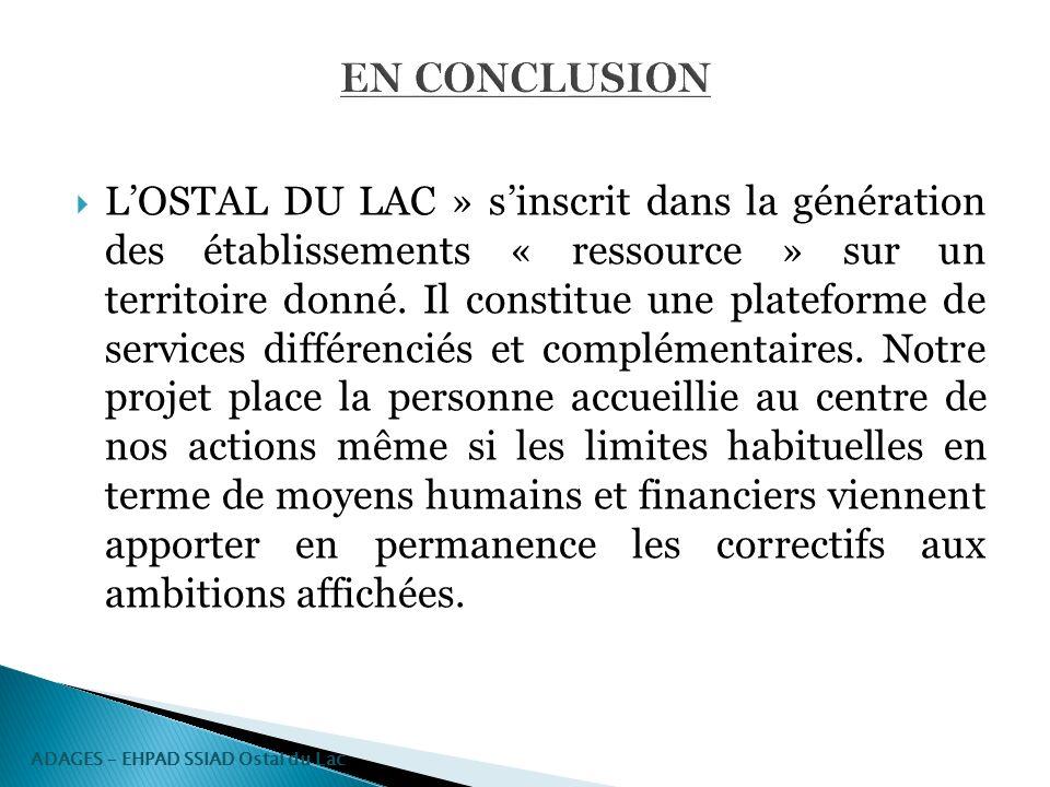 LOSTAL DU LAC » sinscrit dans la génération des établissements « ressource » sur un territoire donné. Il constitue une plateforme de services différen