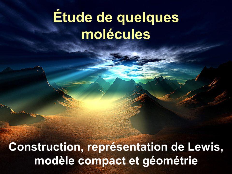 Résumé Moléc NomReprés. Lewis Géom. Modèle éclaté HCl Chlorure dhydrogène H-Cl linéaire