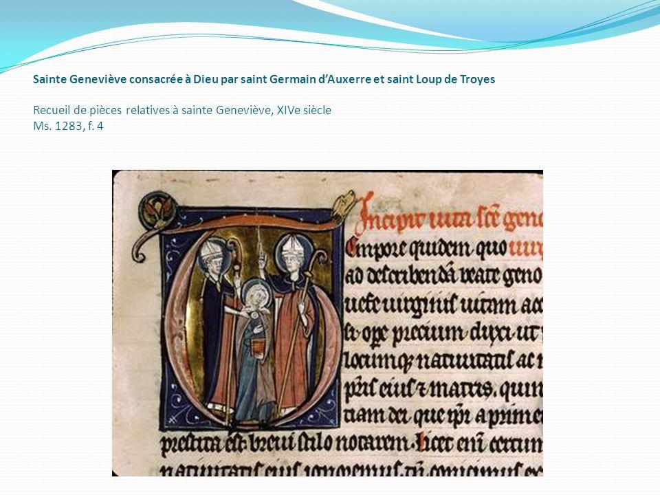 Sainte Geneviève consacrée à Dieu par saint Germain dAuxerre et saint Loup de Troyes Recueil de pièces relatives à sainte Geneviève, XIVe siècle Ms. 1