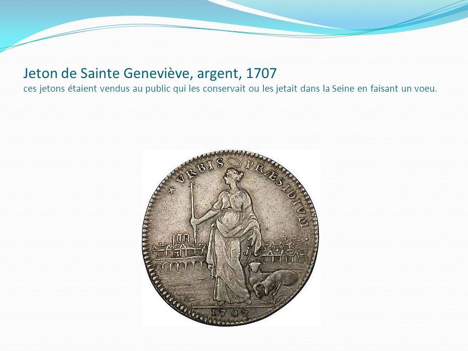 Jeton de Sainte Geneviève, argent, 1707 ces jetons étaient vendus au public qui les conservait ou les jetait dans la Seine en faisant un voeu.