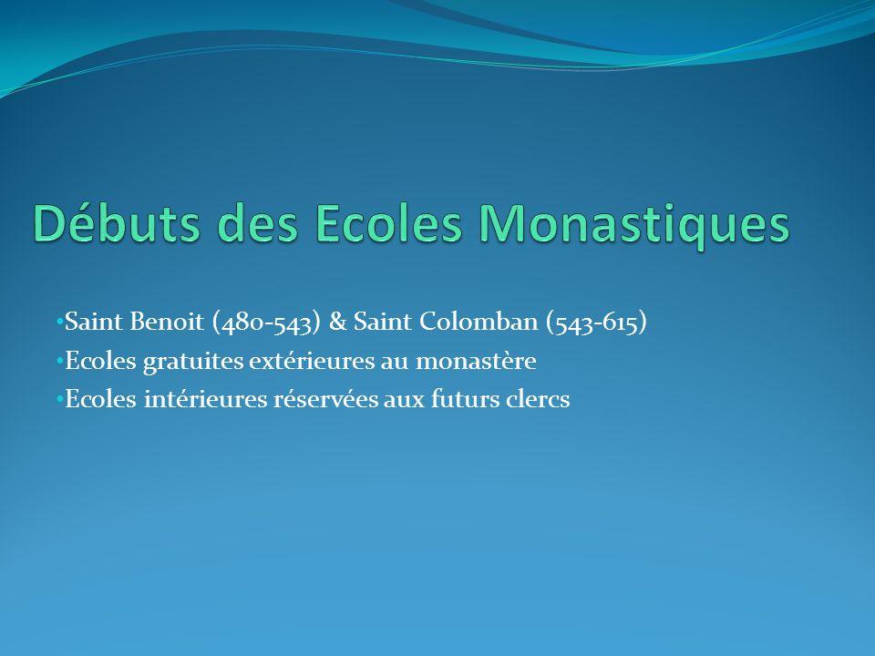 Saint Benoit (480-543) & Saint Colomban (543-615) Ecoles gratuites extérieures au monastère Ecoles intérieures réservées aux futurs clercs