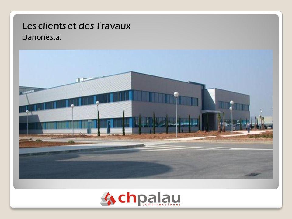 Les clients et des Travaux Danone s.a.