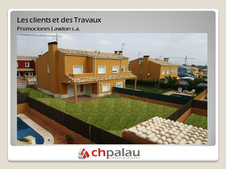 Les clients et des Travaux Promociones Lawton s.a.
