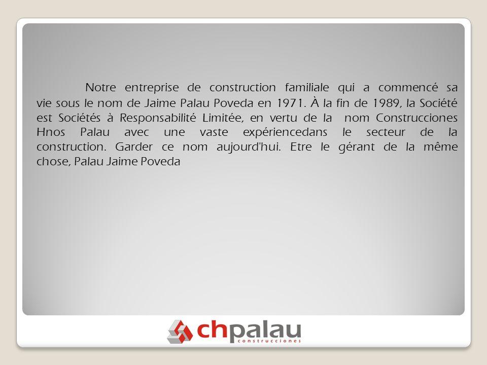 Notre entreprise de construction familiale qui a commencé sa vie sous le nom de Jaime Palau Poveda en 1971.