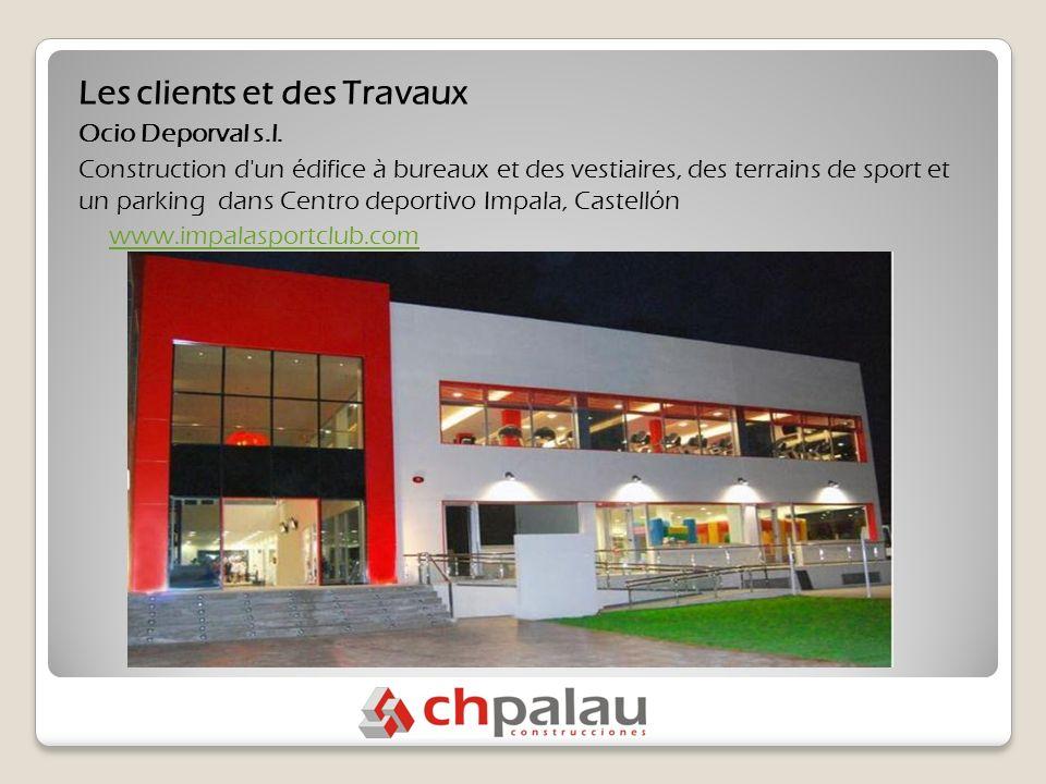 Les clients et des Travaux Ocio Deporval s.l.