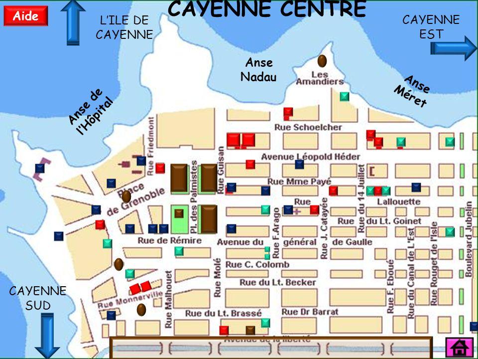 Anse de lHôpital Anse Nadau Anse Méret CAYENNE CENTRE Aide LILE DE CAYENNE CAYENNE EST CAYENNE SUD