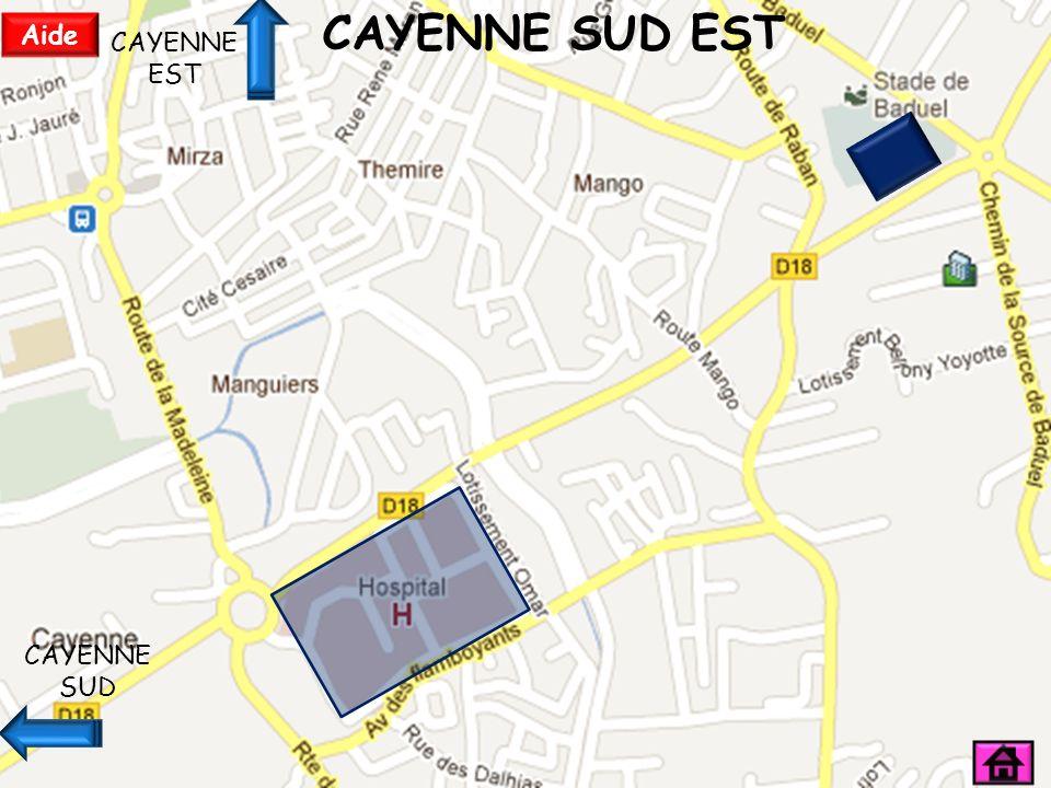 CAYENNE SUD CAYENNE SUD EST CAYENNE CENTRE Aide