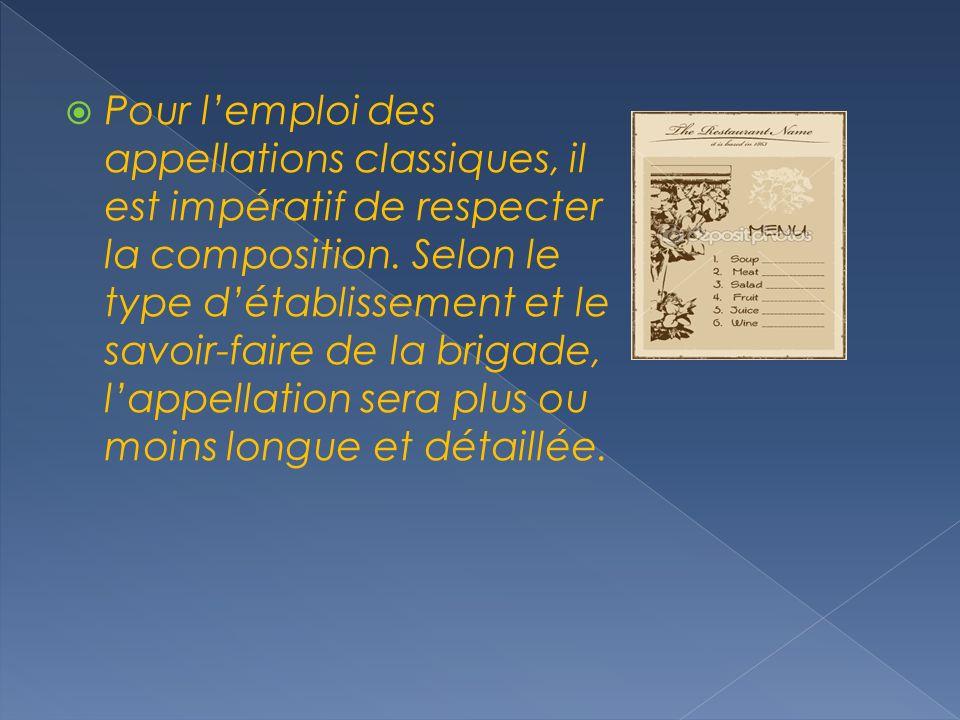 Pour lemploi des appellations classiques, il est impératif de respecter la composition.