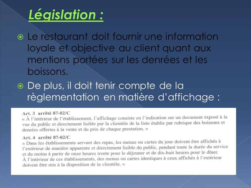 Le restaurant doit fournir une information loyale et objective au client quant aux mentions portées sur les denrées et les boissons.