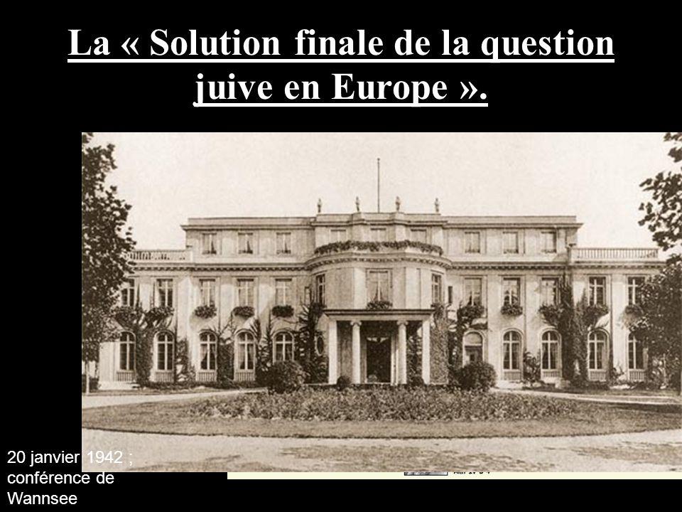 La « Solution finale de la question juive en Europe ». 20 janvier 1942 ; conférence de Wannsee