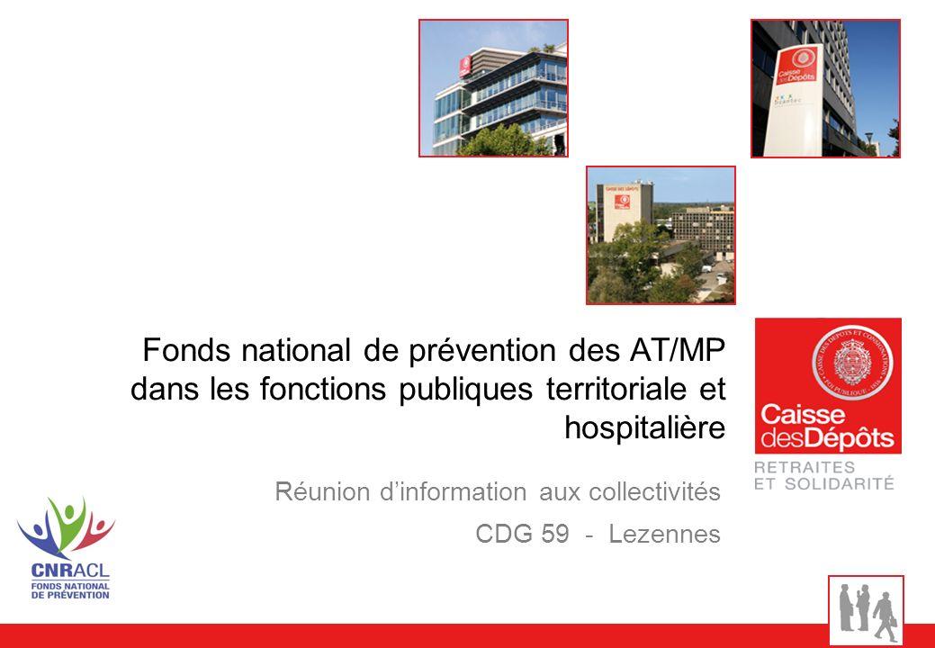 Fonds national de prévention des AT/MP dans les fonctions publiques territoriale et hospitalière Réunion dinformation aux collectivités CDG 59 - Lezen