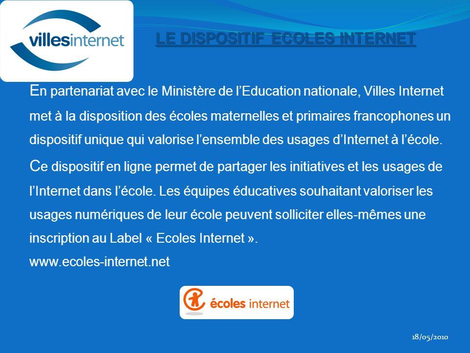 E n partenariat avec le Ministère de lEducation nationale, Villes Internet met à la disposition des écoles maternelles et primaires francophones un dispositif unique qui valorise lensemble des usages dInternet à lécole.