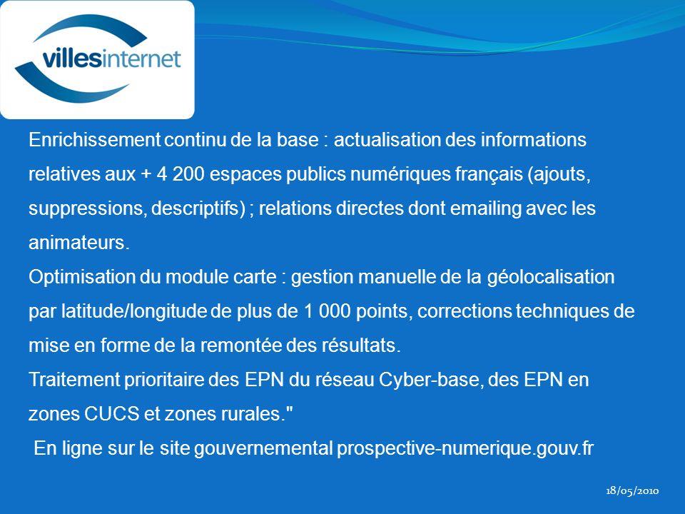Enrichissement continu de la base : actualisation des informations relatives aux + 4 200 espaces publics numériques français (ajouts, suppressions, descriptifs) ; relations directes dont emailing avec les animateurs.