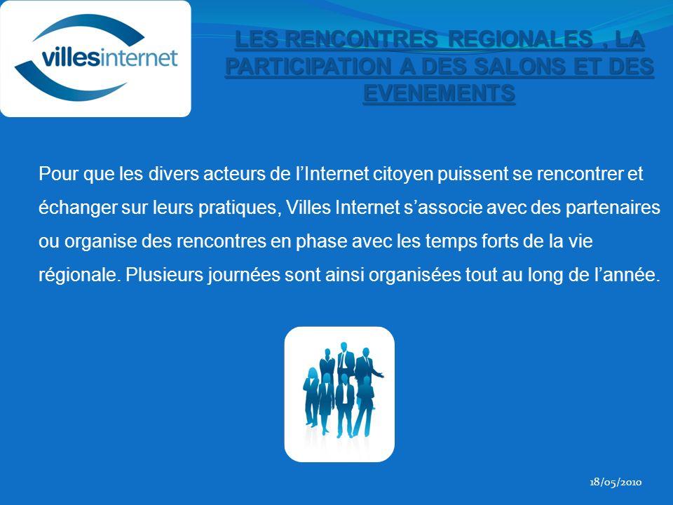Pour que les divers acteurs de lInternet citoyen puissent se rencontrer et échanger sur leurs pratiques, Villes Internet sassocie avec des partenaires ou organise des rencontres en phase avec les temps forts de la vie régionale.