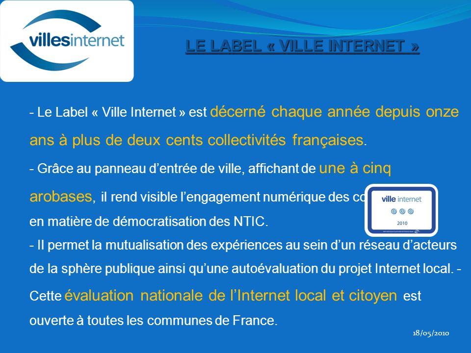Un label national - Le Label « Ville Internet » est décerné chaque année depuis onze ans à plus de deux cents collectivités françaises.
