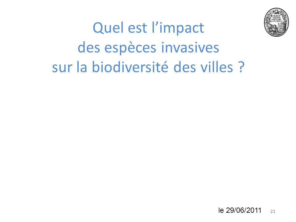 2118 juin 2010 Quel est limpact des espèces invasives sur la biodiversité des villes ? le 29/06/2011