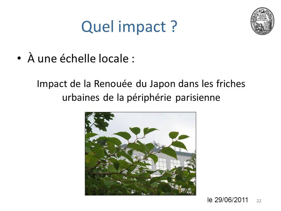 2218 juin 2010 Quel impact ? À une échelle locale : Impact de la Renouée du Japon dans les friches urbaines de la périphérie parisienne le 29/06/2011