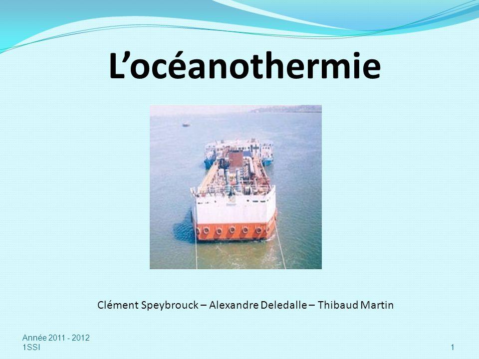 Locéanothermie Clément Speybrouck – Alexandre Deledalle – Thibaud Martin 1 Année 2011 - 2012 1SSI