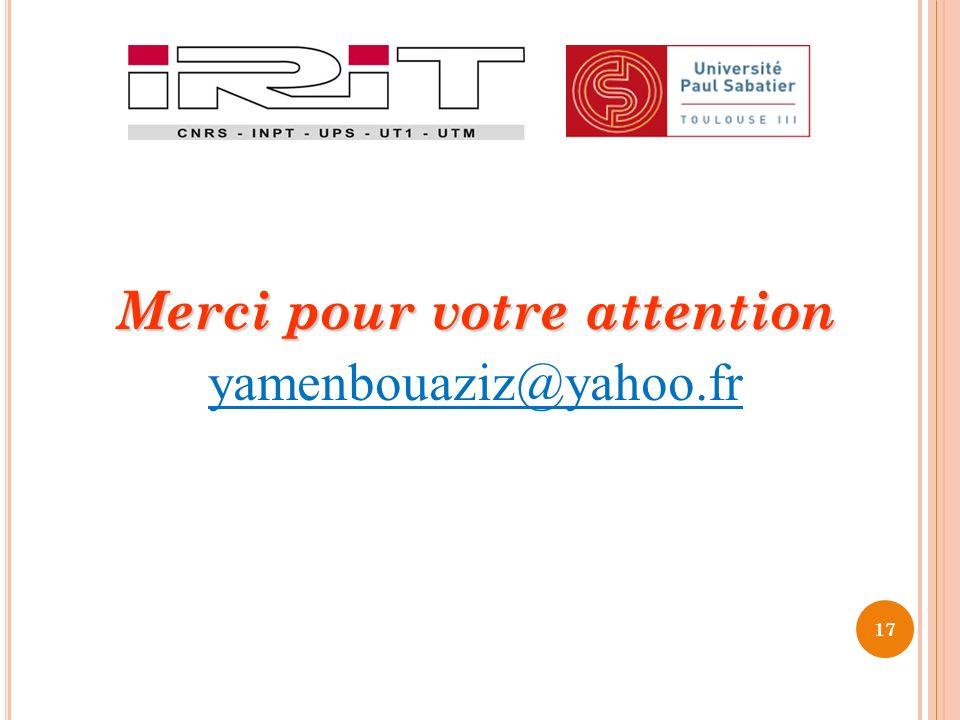 17 Merci pour votre attention yamenbouaziz@yahoo.fr