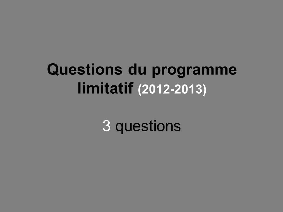 Questions du programme limitatif (2012-2013) 3 questions