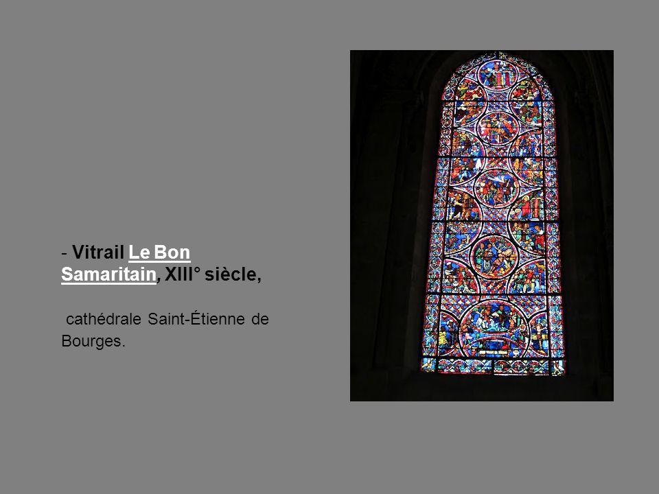 - Vitrail Le Bon Samaritain, XIII° siècle, cathédrale Saint-Étienne de Bourges.