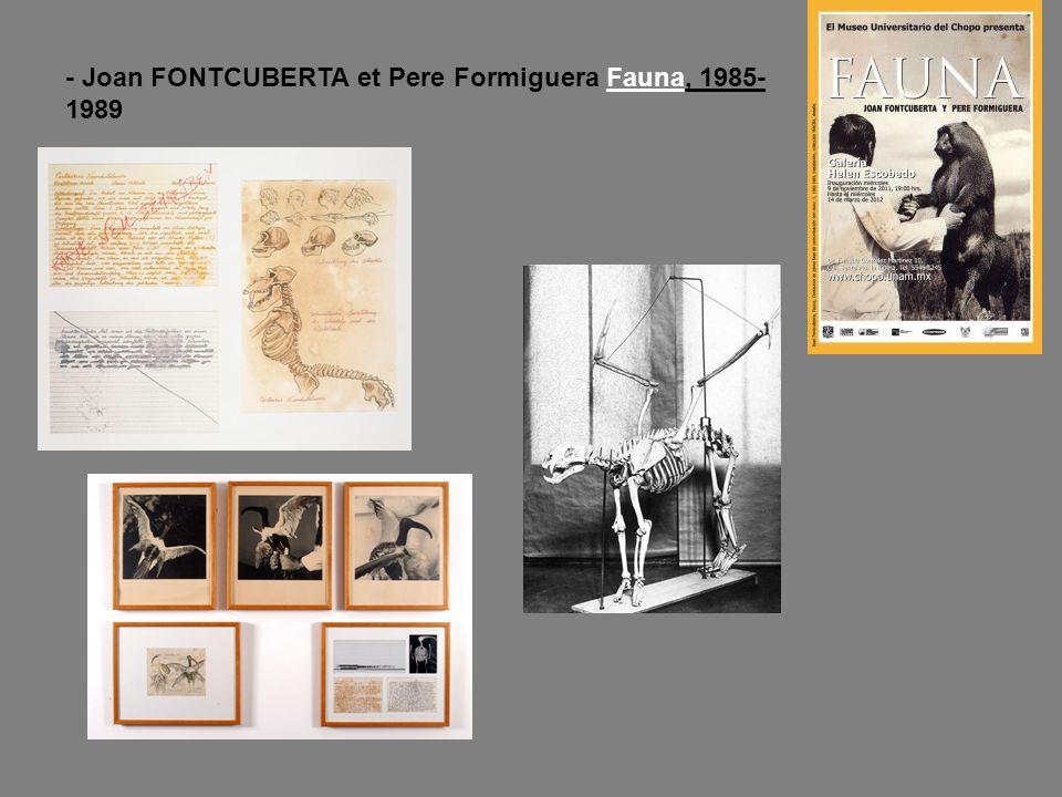 - Joan FONTCUBERTA et Pere Formiguera Fauna, 1985- 1989
