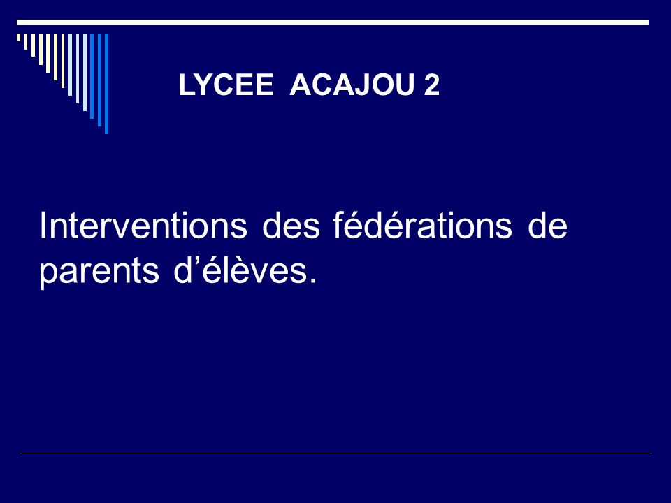 Interventions des fédérations de parents délèves. LYCEE ACAJOU 2