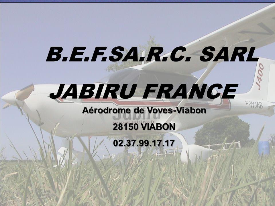 B.E.F.SA.R.C. SARL JABIRU FRANCE Aérodrome de Voves-Viabon 28150 VIABON 02.37.99.17.17