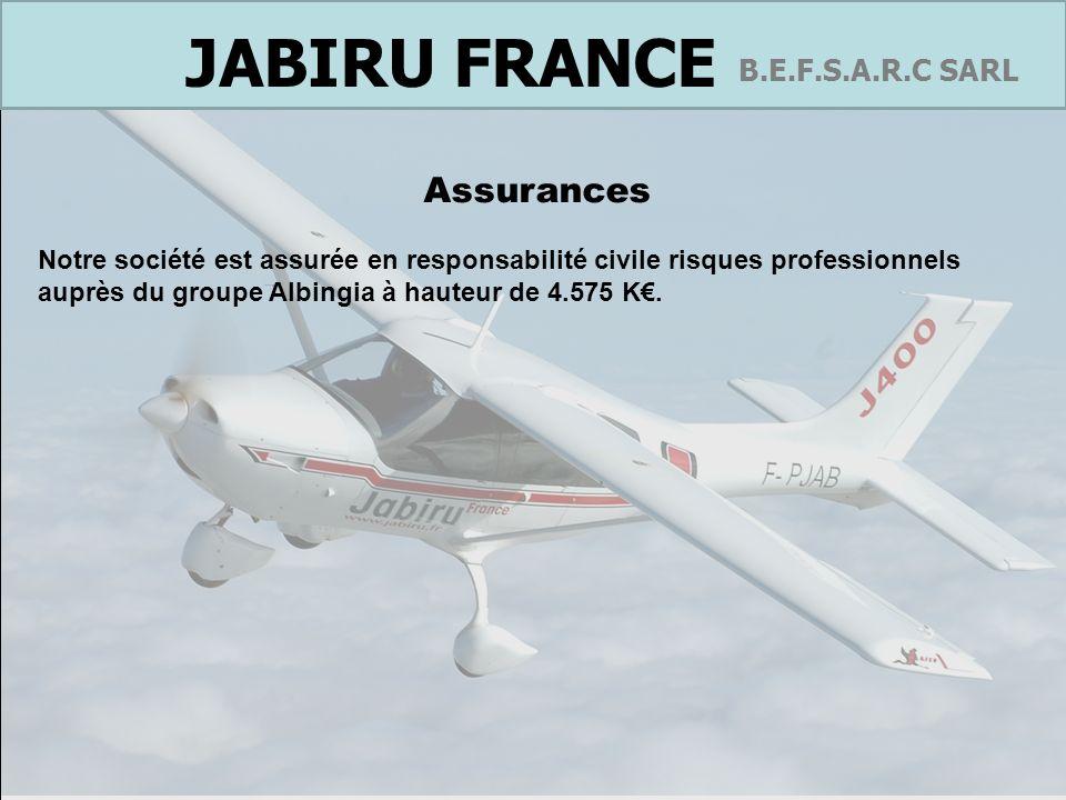 France B.E.F.S.A.R.C SARL JABIRU FRANCE Assurances Notre société est assurée en responsabilité civile risques professionnels auprès du groupe Albingia