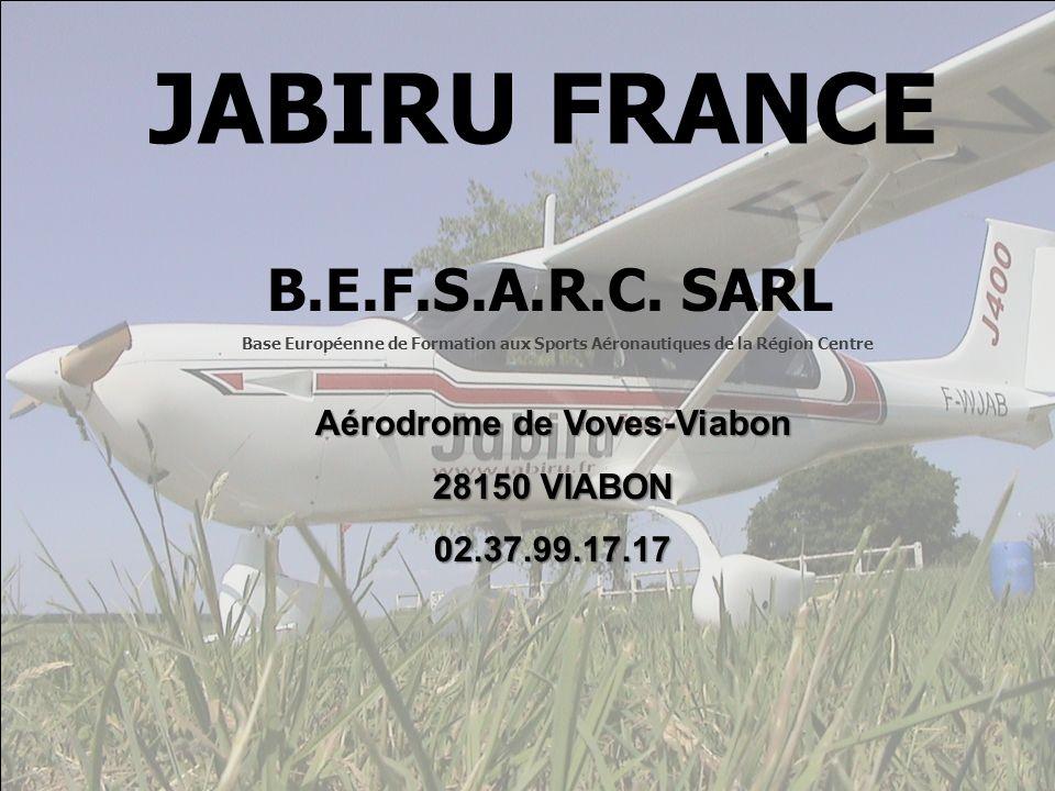 Aérodrome de Voves-Viabon 28150 VIABON 02.37.99.17.17 B.E.F.S.A.R.C. SARL Base Européenne de Formation aux Sports Aéronautiques de la Région Centre JA