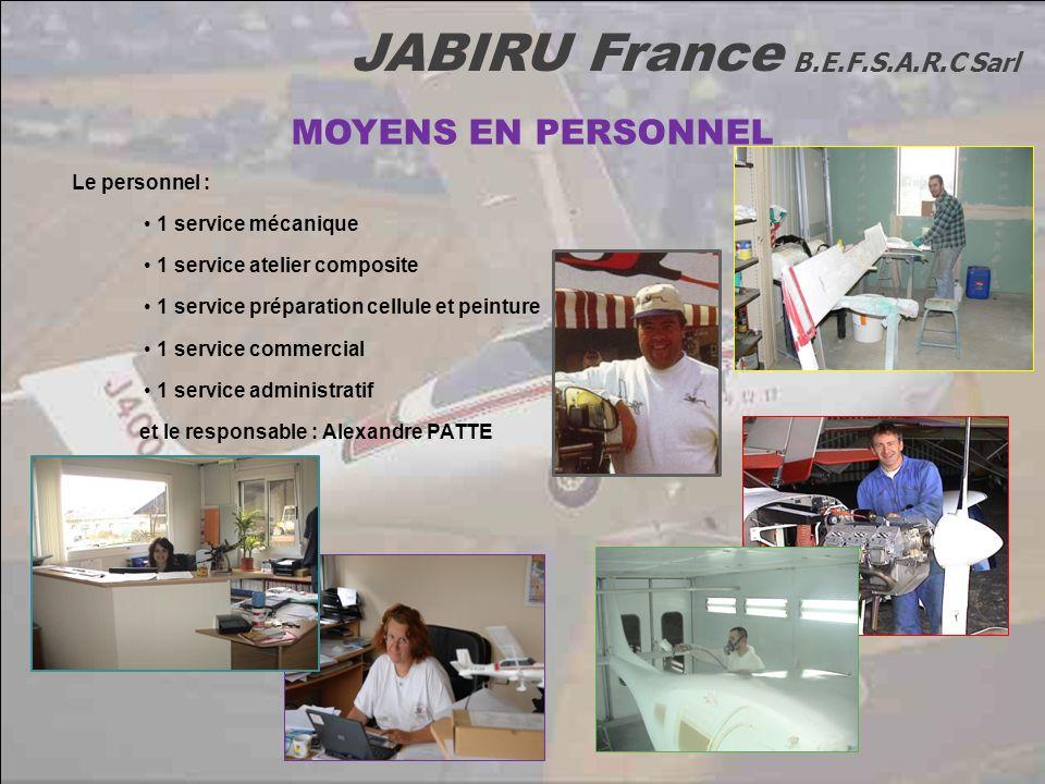 JABIRU France B.E.F.S.A.R.C Sarl MOYENS EN PERSONNEL Le personnel : 1 service mécanique 1 service atelier composite 1 service préparation cellule et p