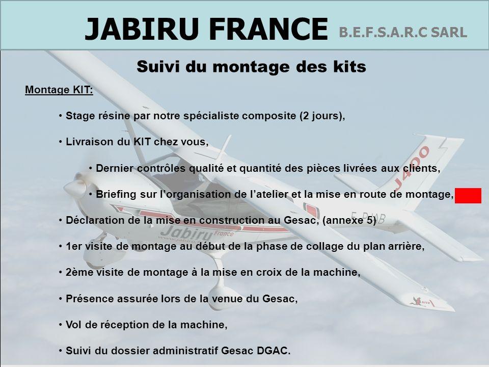 France B.E.F.S.A.R.C SARL JABIRU FRANCE Suivi du montage des kits Montage KIT: Stage résine par notre spécialiste composite (2 jours), Livraison du KI