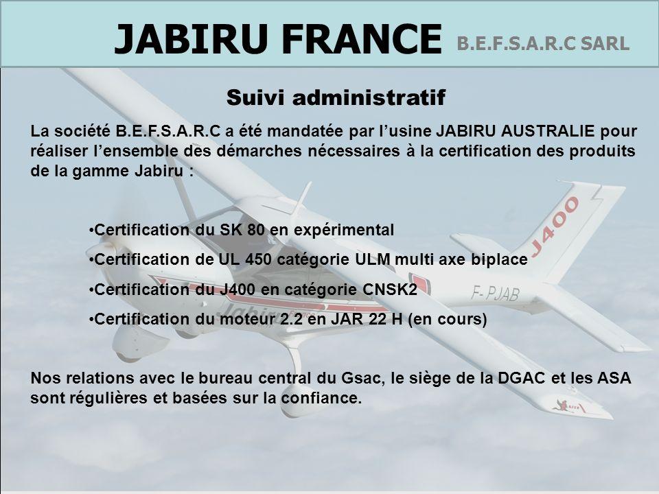 France B.E.F.S.A.R.C SARL JABIRU FRANCE Suivi administratif La société B.E.F.S.A.R.C a été mandatée par lusine JABIRU AUSTRALIE pour réaliser lensembl