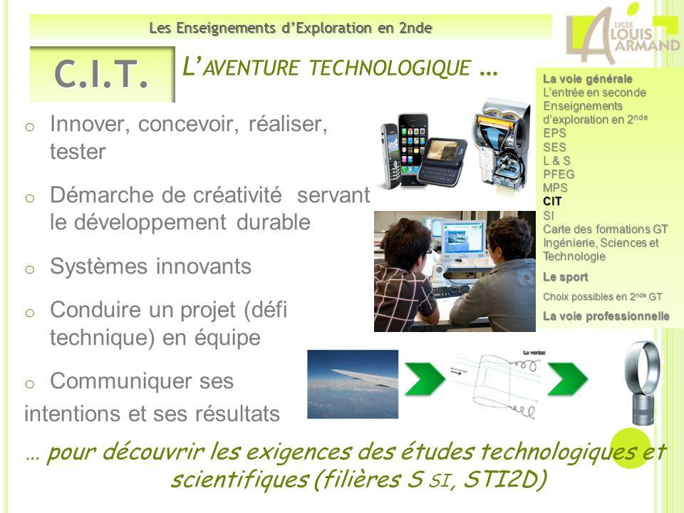 o Innover, concevoir, réaliser, tester o Démarche de créativité servant le développement durable o Systèmes innovants o Conduire un projet (défi techn