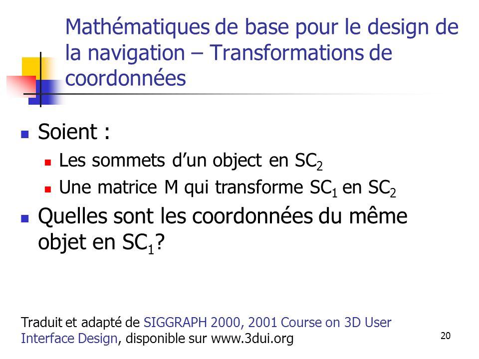 A. Branzan-Albu & D. Laurendeau GIF-66800 20 Mathématiques de base pour le design de la navigation – Transformations de coordonnées Soient : Les somme