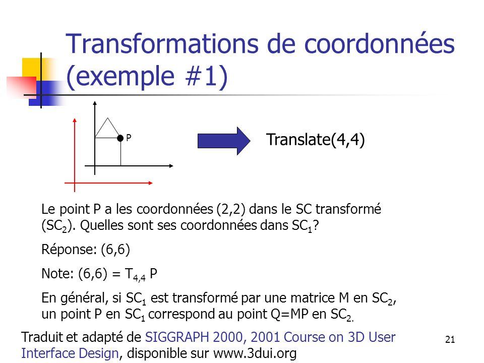 A. Branzan-Albu & D. Laurendeau GIF-66800 21 Transformations de coordonnées (exemple #1) Le point P a les coordonnées (2,2) dans le SC transformé (SC