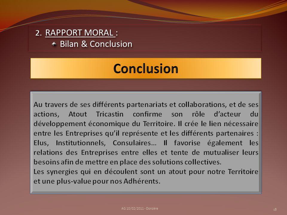 18 2. RAPPORT MORAL : Bilan & Conclusion 2. RAPPORT MORAL : Bilan & Conclusion AG 10/02/2011 - Donzère
