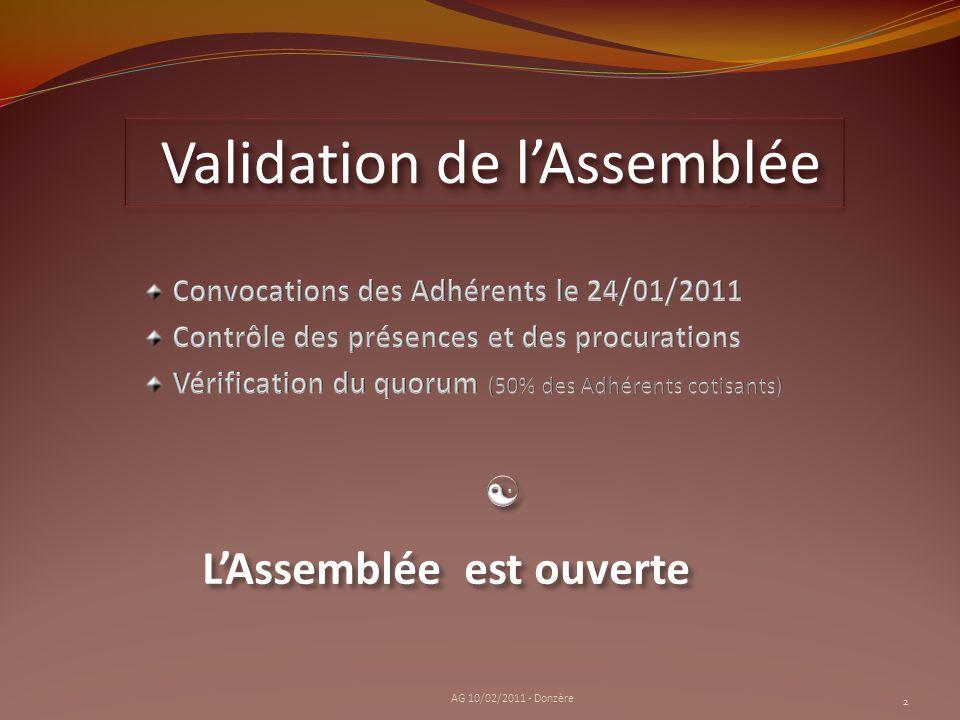Validation de lAssemblée 2 AG 10/02/2011 - Donzère LAssemblée est ouverte
