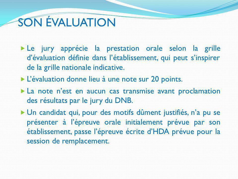 SON ÉVALUATION Le jury apprécie la prestation orale selon la grille dévaluation définie dans létablissement, qui peut sinspirer de la grille nationale
