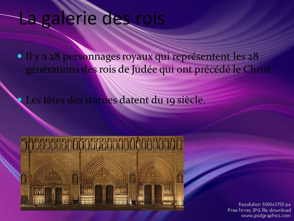 La galerie des rois Il y a 28 personnages royaux qui représentent les 28 générations des rois de Judée qui ont précédé le Christ. Les têtes des statue